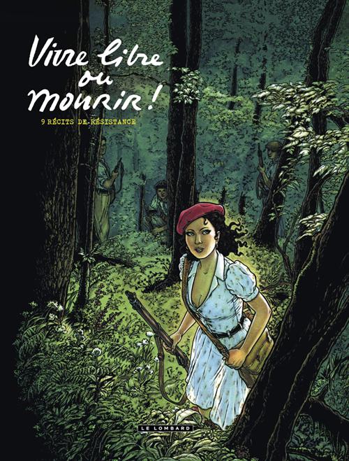 couverture de l'album Vivre libre ou mourir, Edition Le Lombard, septembre 2011